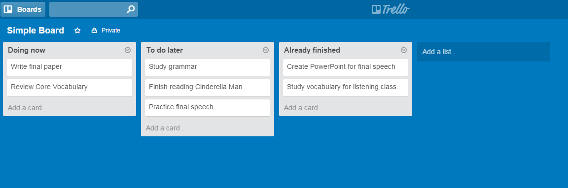 Using Trello to keep track of what you're doing now, what you need to do later, and what you have already finished
