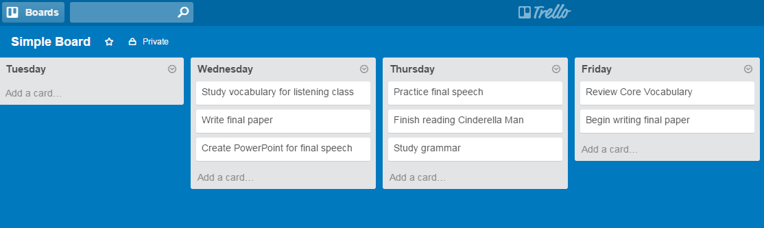 Using Trello to plan when you will do each task.